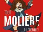 Tout Molière ou Presque