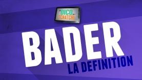 Le Dico de la Tchatche - Bader