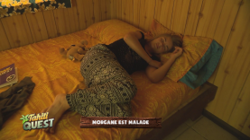 Tahiti Quest - bonus vidéo - Morgane est malade