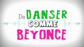 Même pas cap de danser comme Beyonce