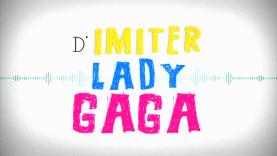 Même pas cap de danser comme Lady Gaga