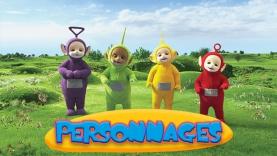 Les personnages de Teletubbies