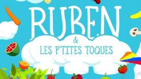 Ruben et les P'tites Toques - Présentation