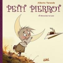 Petit Pierrot – Décrocher la lune – Alberto Varanda (Soleil)