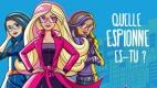 Quiz Barbie : Quelle espionne es-tu ?