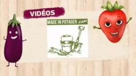 Vidéos Made In Potager