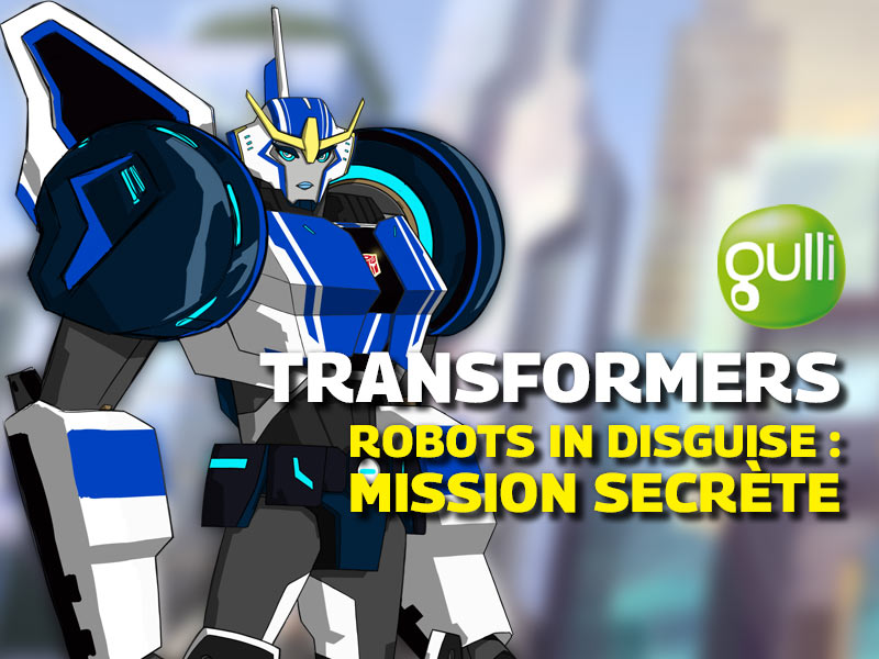 Transformers robots in disguise : mission secr�te en streaming